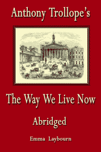 free ebook Trollope's The Way We Live Now Abridged